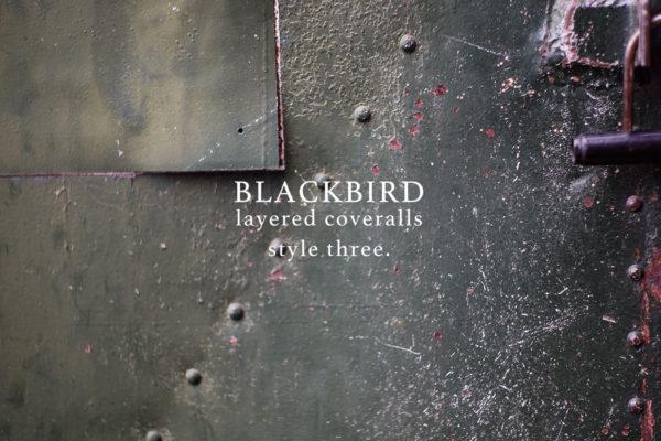 "BLACKBIRD ""layered coveralls "" style three."
